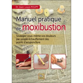 Manuel pratique de moxibustion