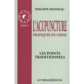 L'acupuncture pratiquée en Chine - Tome 1