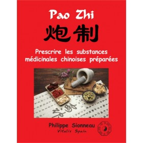 Pao Zhi - Prescrire les substances médicinales ...