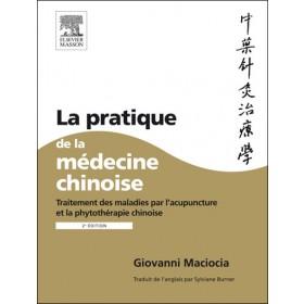 La pratique de la médecine chinoise - 2e édition