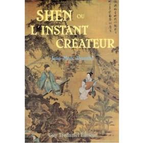 Shen ou l'instant créateur