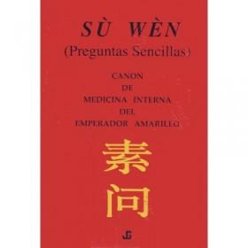 SU WEN, Canon de Medicina Interna del Emperador...
